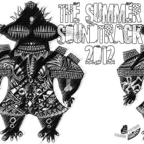 V.A – The Summer Soundtrack 2012 Right side – Exclusive Dj Mix(TOTEM TRAXX RECORDS)